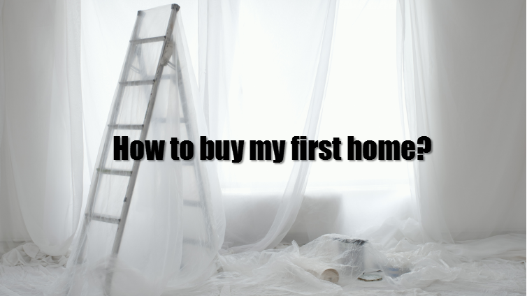 How to buy my first home